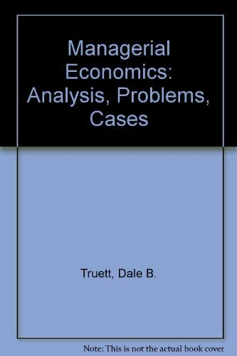 9780538088909: Managerial Economics: Analysis, Problems, Cases