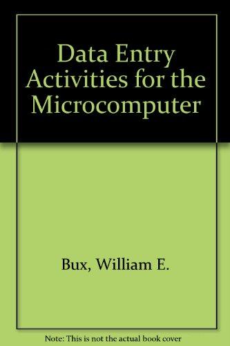 Data Entry Activities for the Microcomputer (0538100508) by Bux, William E.; Clark, James F.