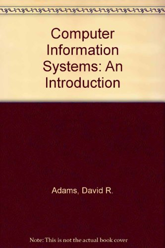 9780538103602: Computer Information Systems: An Introduction
