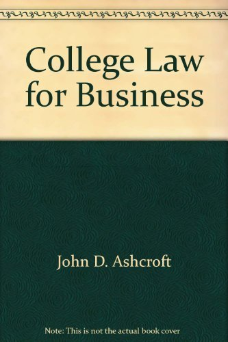 College Law for Business: John D. Ashcroft,
