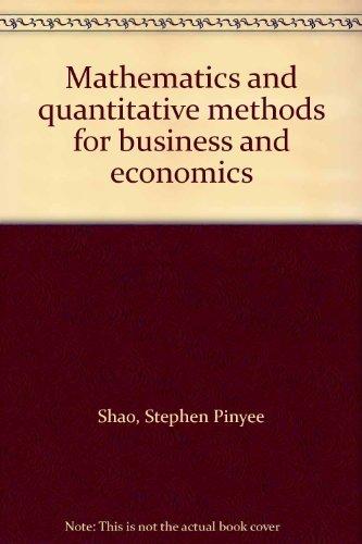 Mathematics and Quantitative Methods for Business and: Stephen P. Shao