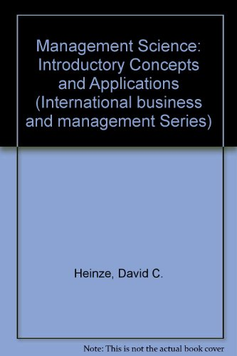 Management Science: Introductory Concepts and Applications: Heinze, David C.