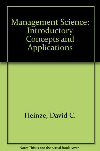 Management Science : Introductory Concepts and Applications: David C. Heinze