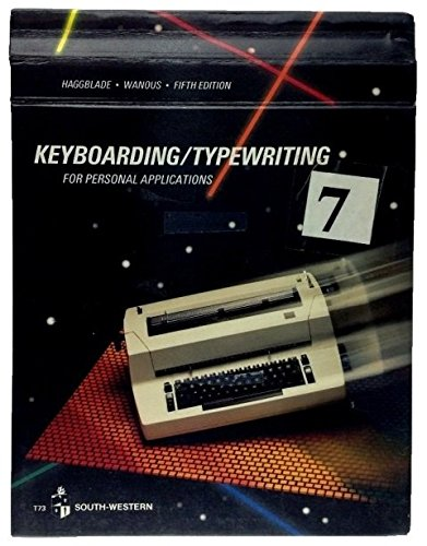 Keyboarding/Typewriting for Personal Applications: Wanous, S. J.; Haggblade, Berle