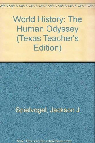 World History: The Human Odyssey (Texas Teacher's: Jackson J Spielvogel