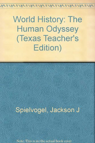 World History: The Human Odyssey (Texas Teacher's: Jackson J Spielvogel