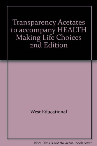 9780538423892: Transparency Acetates to accompany HEALTH Making Life Choices 2nd Edition