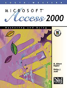 9780538426107: Mastering and Using Microsoft Access 2000: Comprehensive Course (Napier & Judd Series)