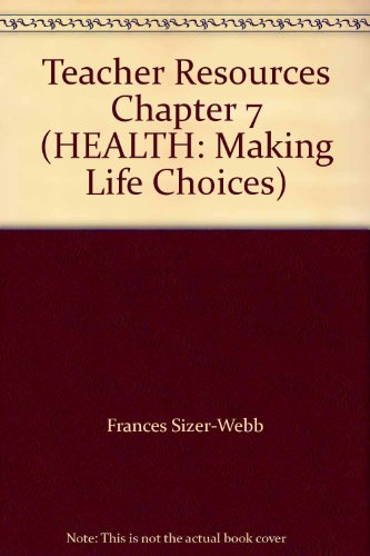 9780538426367: Teacher Resources Chapter 7 (HEALTH: Making Life Choices)