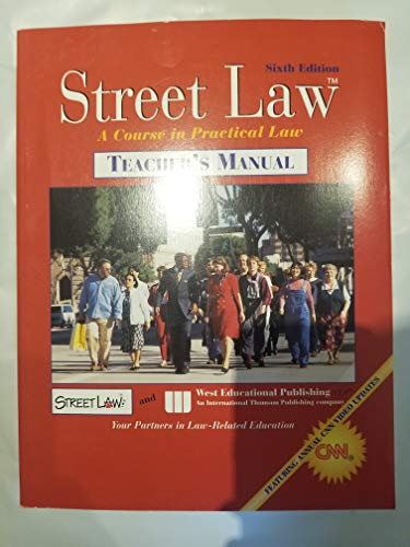 9780538426893: Street Law: A Course in Practical Law (Teacher's Edition/Manual)