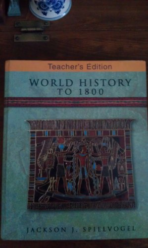 World History to 1800 Teachers Edition: Jackson J Spielvogel