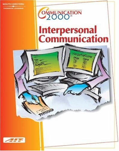 Communication 2000: Interpersonal Communication: Agency for Instructional