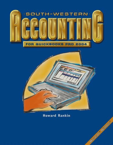 South-Western Accounting for QuickBooks(TM) Pro 2004 (0538439947) by Rankin, Howard