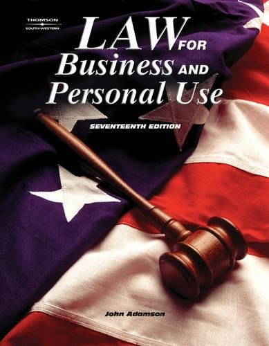 Law For Business And Personal Use 17th Edition: Adamson