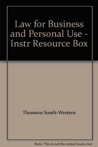 Law for Business and Personal Use -: Thomson South-Western