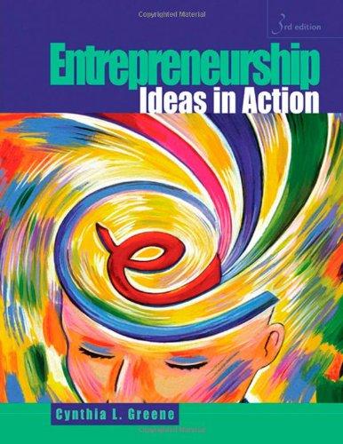 Entrepreneurship: Ideas in Action, 3rd: Greene