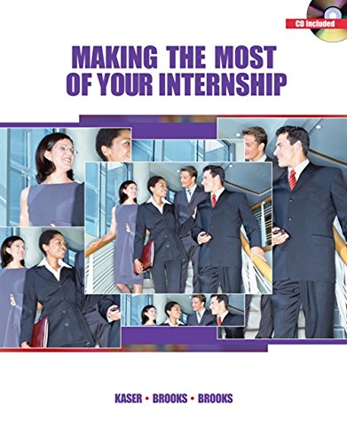 Making the Most of Your Internship (with: Kaser, Ken; Brooks,