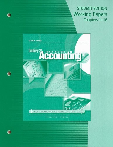 Working Papers, Chapters 1-16 for Gilbertson/Lehman's Century 21 Accounting: General Journal, 9th (0538447656) by Claudia Bienias Gilbertson; Mark W. Lehman
