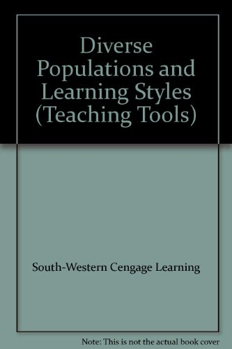Diverse Populations and Learning Styles (Teaching Tools): South-Western Cengage Learning