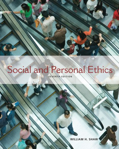Social and Personal Ethics (0538452560) by William H. Shaw