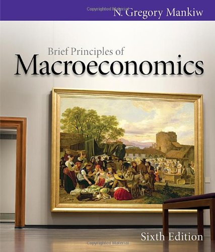 Brief Principles of Macroeconomics (Paperback): University N Gregory Mankiw