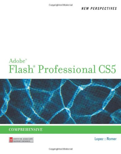 New Perspectives on Adobe Flash Professional CS5,: Luis A. Lopez,