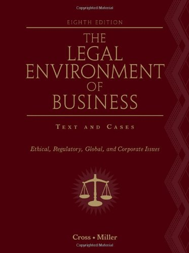 9780538453998: The Legal Environment of Business: Text and Cases: Ethical, Regulatory, Global, and Corporate Issues