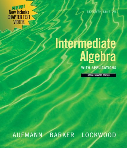 Bundle: Intermediate Algebra with Applications, Multimedia Edition, 7th + DVD (0538459409) by Richard N. Aufmann; Vernon C. Barker; Joanne Lockwood