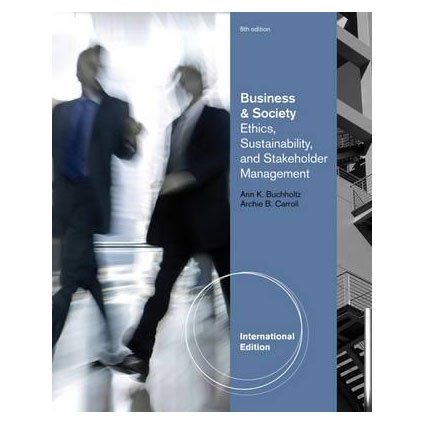 9780538466769: Business and Society Ethics and Stakeholder Management