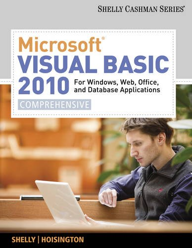 9780538468473: Microsoft Visual Basic 2010 for Windows, Web, Office, and Database Applications: Comprehensive (SAM 2010 Compatible Products)
