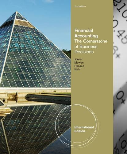 9780538473200: Financial Accounting: The Cornerstone of Business Decisions, International Edition