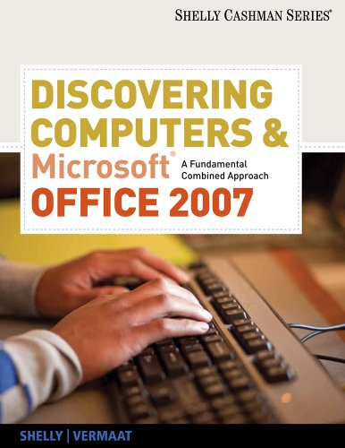 9780538473927: Discovering Computers and Microsoft Office 2007: A Fundamental Combined Approach (Available Titles Skills Assessment Manager (SAM) - Office 2007)