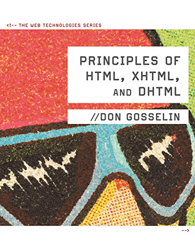 9780538474610: Principles of HTML, XHTML, and DHTML: The Web Technologies Series