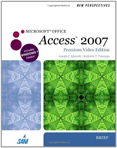 New Perspectives on Microsoft Office Access 2007,: Joseph J. Adamski,