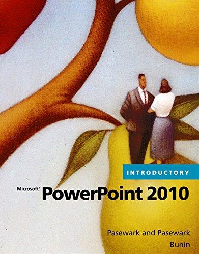 Microsoft PowerPoint 2010 Introductory (Available Titles Skills: Pasewark/Pasewark; Biheller Bunin,