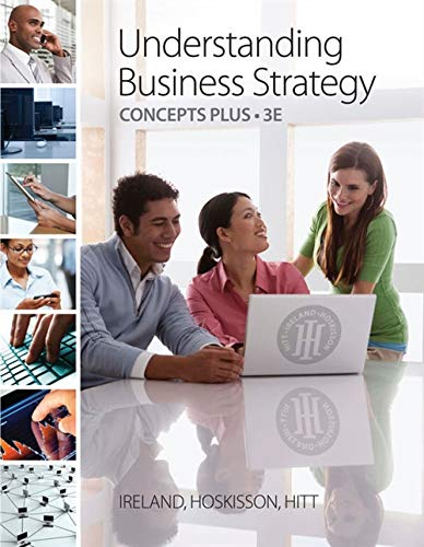 Understanding Business Strategy Concepts Plus (9780538476812) by R. Duane Ireland; Robert E. Hoskisson; Michael A. Hitt