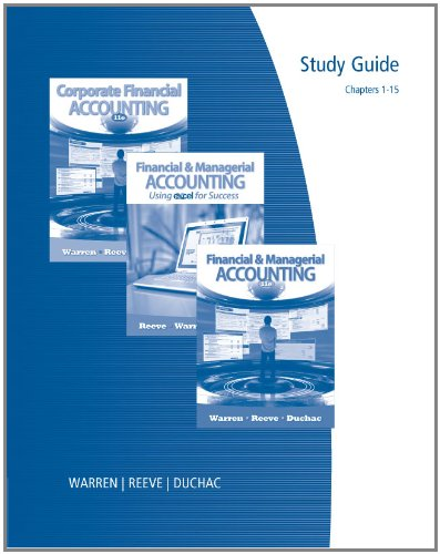 Study Guide, Chapters 1-15 for Warren/Reeve/Duchac's Financial & Managerial Accounting, 11th (0538481153) by Carl S. Warren; James M. Reeve; Jonathan Duchac