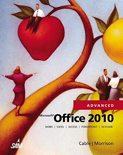 Microsoft Office 2010, Advanced (Origins Series): Cable, Sandra, Morrison,