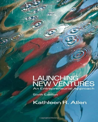 9780538481793: Launching New Ventures: An Entrepreneurial Approach