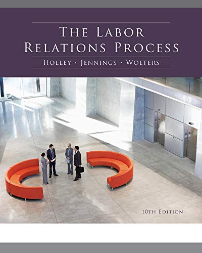 The Labor Relations Process: Holley, William H./