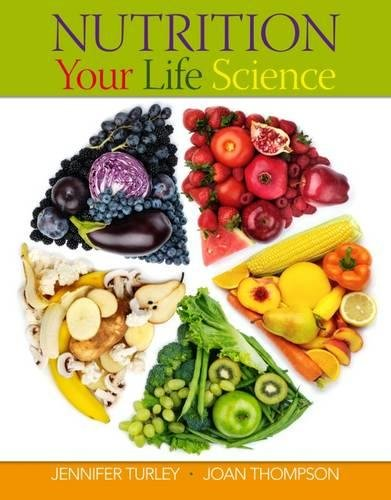 Nutrition: Your Life Science (0538494840) by Jennifer Turley; Joan Thompson