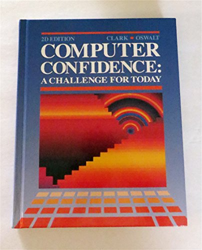 Computer Confidence - A Challenge for Today (0538601841) by Clark, James F.; Oswalt, Beverly J.