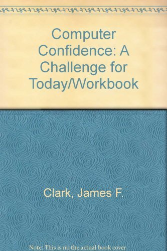 Computer Confidence: A Challenge for Today/Workbook (053860185X) by Clark, James F.; Oswalt, Beverly J.