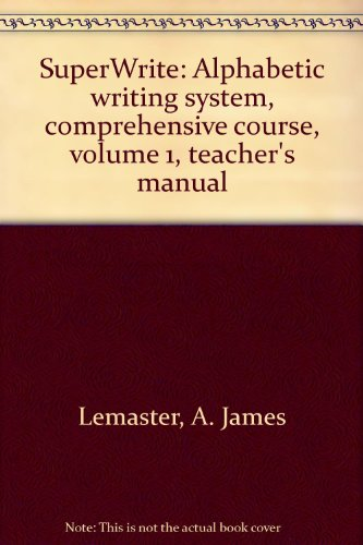 Super Write Alphabetic Writing System,Comprehensive Course-Volume I:Teacher's Manual Binder: ...