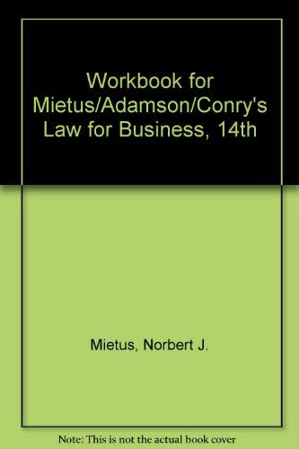 Workbook for Mietus/Adamson/Conry's Law for Business, 14th: Norbert J. Mietus,