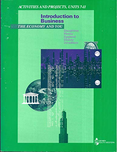 Introduction to Business: The Economy and You : Activities and Projects, Units 7-11 (0538612193) by Daughtrey, Anne Scott; Ristau, Robert A.; Eggland, Steven A.; Dlabay, Les