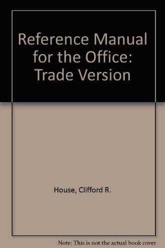 Reference Manual for the Office: Trade Version (9780538619936) by House, Clifford R.; Sigler, Kathie S.