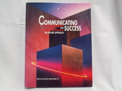 Communicating for Success: An Applied Approach: Janet S. Hyden,