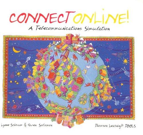 Connect Online! : A Telecommunications Simulation 9780538628648 Book by Gwen Solomon, Lynne Schrum