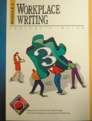 Workplace Writing: Learner's Guide : Module 3: South-Western Educational Publishing;